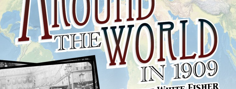 Come hear how Harriet White Fisher went around the world in 1909