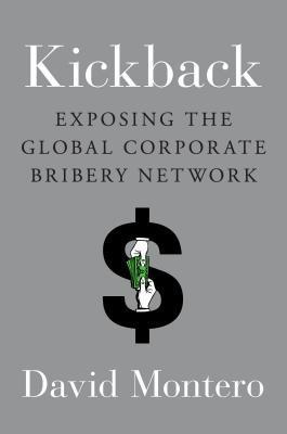 Kickback: Exposing the Global Corporate Bribery Network