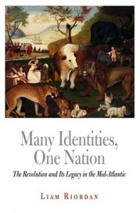 Many Identities, One Nation: The Revolution and Its Legacy in the Mid-Atlantic (Early American Studies)