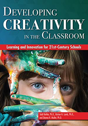 Developing Creativity in the Classroom: Learning and Innovation for 21st-Century Schools