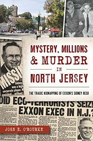 Mystery, Millions Murder in North Jersey: The Tragic Kidnapping of Exxon's Sidney Reso