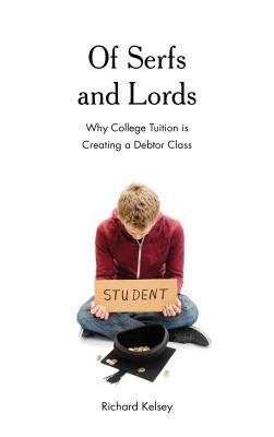 Of Serfs and Lords: Why College Tuition Is Creating a Debtor Class