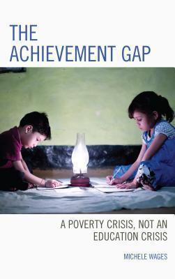 Achievement Gap: A Poverty Crisis, Not an Education Crisis
