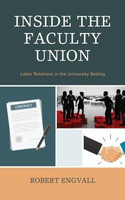 Inside the Faculty Union: Labor Relations in the University Setting