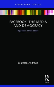 Cover image for the book Facebook, the Media, and Democracy