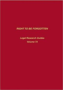 Right to Be Forgotten: A Legal Research Guide