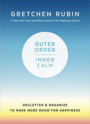 Outer Order Inner Calm: Declutter & Organize to Make More Room for Happiness
