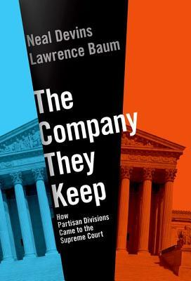 The Company They Keep: How Partisan Divisions Came to the Supreme Court